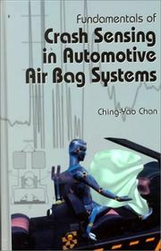 Cover of: Fundamentals of Crash Sensing in Automotive Air Bag Systems | Ching-Yao Chan