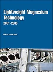 Cover of: LIghtweight Magnesium Technology 2001-2005 | Thomas Ruden