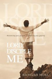 Cover of: Lord, Disciple Me | Richard Mull