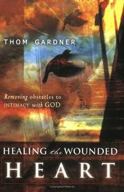 Cover of: Healing the Wounded Heart | Thom Gardner