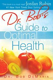 Cover of: Dr. Bob's Guide to Optimal Health | Bob DeMaria