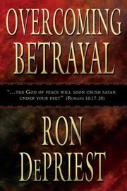 Cover of: Overcoming Betrayal | Ron DePriest