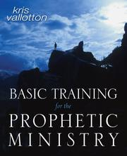 Cover of: Basic Training for the Prophetic Ministry | Kris Vallotton