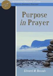 Cover of: Purpose in Prayer | E.M. Bounds