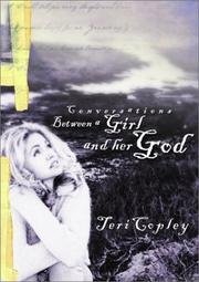 Cover of: Conversations Between a Girl and Her God | Teri Copley