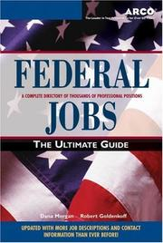Cover of: Federal Jobs: Ultimate Guide 3 (Federal Jobs: the Ultimate Guide) | Goldenkoff & Morga