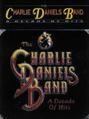 Cover of: A Decade of Hits | Charlie Daniels Band