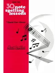 Cover of: 30 Note Spelling Lessons by David Carr Glover
