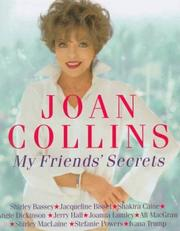Cover of: My Friends' Secrets:Conversations with My Friends about Beauty, Health and Happiness | Joan Collins