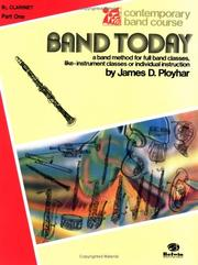 Cover of: Band Today Pt 1 BB Clarinet (Contemporary Band Course) by James Ployhar