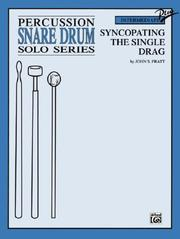Cover of: Syncopating the Single Drag Snare Drum by John S. Pratt