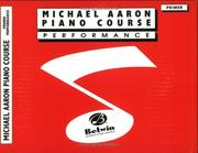 Cover of: Michael Aaron Piano Course / Performance / Primer | Michael Aaron