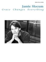 Cover of: Jamie Slocum Grace Changes Every | Jamie Slocum