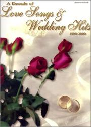 Cover of: A Decade of Love Songs & Wedding Hits | Various Artists