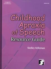 Cover of: Childhood Apraxia of Speech Resource Guide (Singular Resourse Guide) | Shelley Velleman