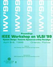 Cover of: IEEE Computer Society Workshop on Vlsi '99: System Design : Towards System-On-A-Chip Paradigm : April 8-9, 1999 Orlando, Florida | Fla.) IEEE Computer Society Workshop on VLSI (1999 : Orlando