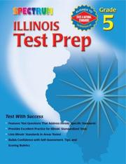 Cover of: Spectrum Illinois Test Prep, Grade 5 (Spectrum Illinois) by School Specialty Publishing