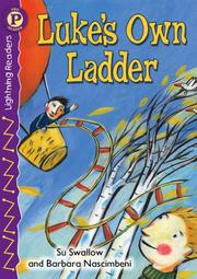 Cover of: Luke's Own Ladder, Level P (Lightning Readers) by Su SWALLOW
