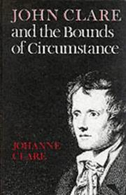 Cover of: John Clare and the bounds of circumstances by Johanne Clare