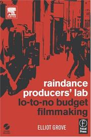Cover of: Raindance Producers' Lab Lo-To-No Budget Filmmaking | Elliot Grove