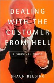 Cover of: Dealing with the Customer from Hell | Shaun Belding