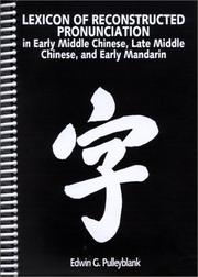 Cover of: Lexicon of reconstructed pronunciation in early Middle Chinese, late Middle Chinese, and early Mandarin | Edwin G. Pulleyblank