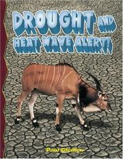 Cover of: Drought And Heat Wave Alert! (Disaster Alert!) | Paul C. Challen