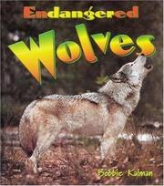 Cover of: Endangered Wolves (Earth's Endangered Animals) | Bobbie Kalman