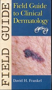 Cover of: Field Guide to Clinical Dermatology | David H. Frankel