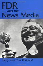 Cover of: FDR and the news media by Betty Houchin Winfield