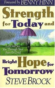 Cover of: Strength for today & bright hope for tomorrow | Steve Brock