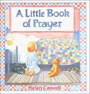 Cover of: A little book of prayer by Helen Rayburn Caswell