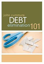 Cover of: Debt elimination 101 by John Cummuta