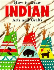 Cover of: How to Draw Indian Arts and Crafts (How to Draw (Troll)) by John Meiczinger