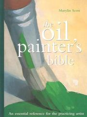 Cover of: The Oil Painter's Bible by Marilyn Scott
