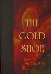 Cover of: The gold shoe | Grace Livingston Hill Lutz