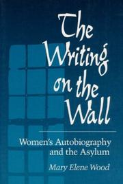 Cover of: The writing on the wall | Mary Elene Wood