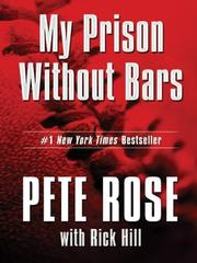 Cover of: My Prison Without Bars | Pete Rose with Rick Hill