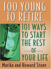 Cover of: Too Young to Retire | Marika and Howard Stone