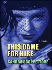 Cover of: This Dame For Hire by Sandra Scopperttone