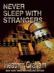 Never sleep with strangers