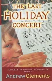 Cover of: The Last Holiday Concert | Andrew Clements