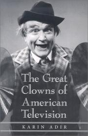 Cover of: The Great Clowns of American Television (McFarland Classics) by Karin Adir