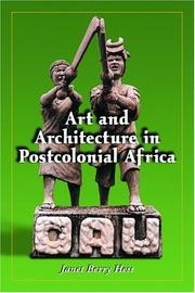 Cover of: Art and architecture in postcolonial Africa by Janet Berry Hess