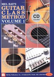 Cover of: Mel Bay's Guitar Class Method, Vol. 1 | William Bay