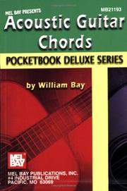 Cover of: Mel Bay Acoustic Guitar Chords,  Pocketbook Deluxe Series (Pocketbook Deluxe) | William Bay