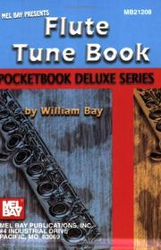 Cover of: Mel Bay Flute Tune Book, Pocketbook Deluxe Series (Pocketbook Deluxe) | William Bay