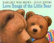 Cover of: Love songs of the little bear | Margaret Wise Brown