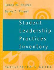 Cover of: Student Leadership Practices Inventory, Facilitator's Guide (The Leadership Practices Inventory) | James M. Kouzes