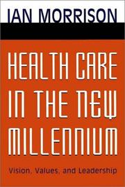 Cover of: Health Care in the New Millennium by Ian Morrison